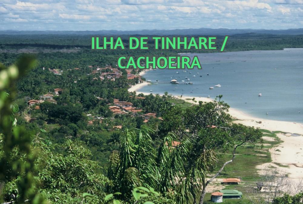 ILHA DE TINHARE / CACHOEIRA