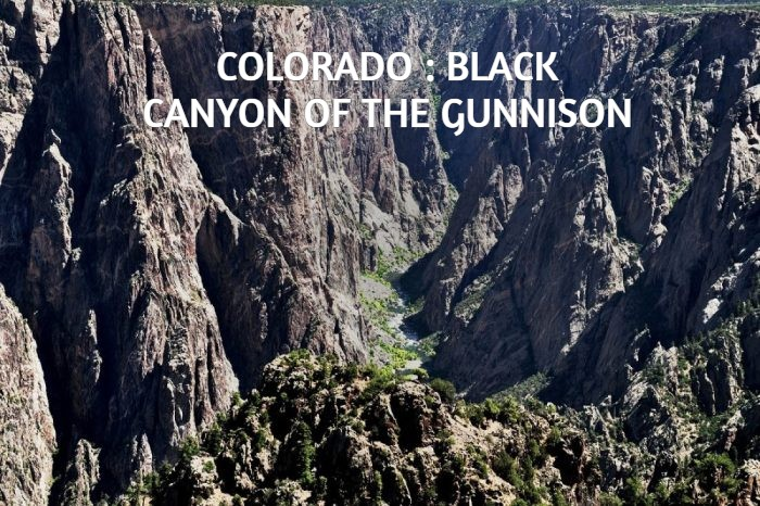 COLORADO : BLACK CANYON OF THE GUNNISON