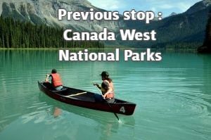 Previous stop Canada West National Parks