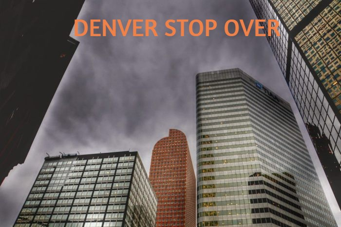 Denver Stop Over