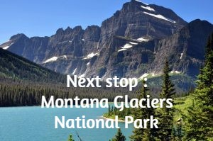 Next stop : Montana Glaciers National Park