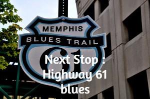 Next Stop : Highway 61 blues