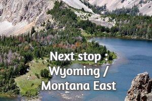 Next stop : Wyoming / Montana East