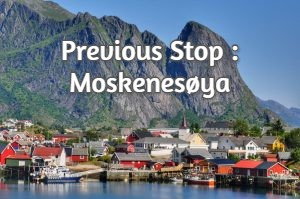Previous Stop : Moskenesøya