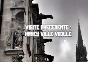 Visite precedente : Nancy Ville Veille