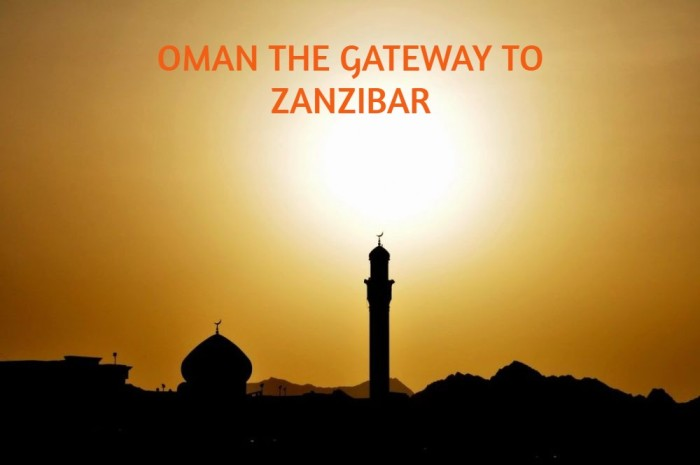 OMAN THE GATEWAY TO ZANZIBAR