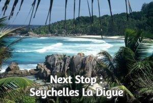 Next Stop : Seychelles La Digue