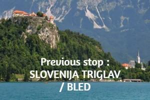Previous stop : SLOVENIJA : TRIGLAV / BLED