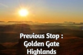 Previous Stop : Golden Gate Highlands
