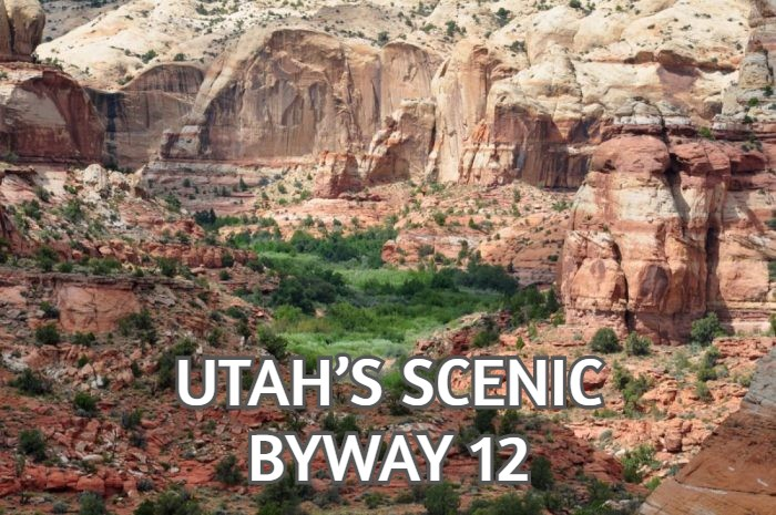 UTAH'S SCENIC BYWAY 12