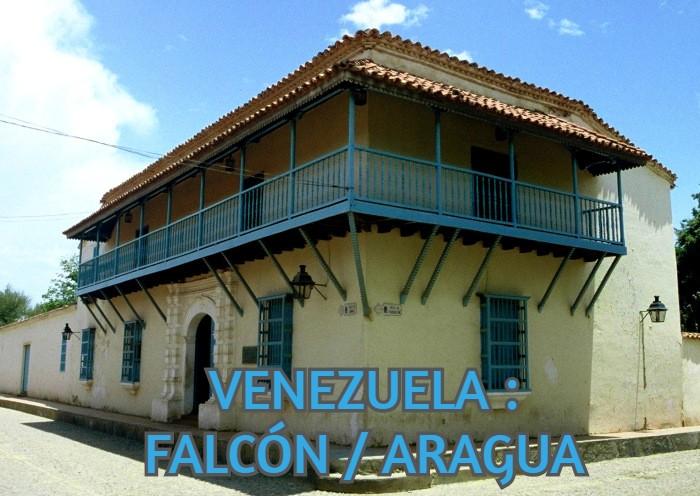 VENEZUELA : FALCÓN / ARAGUA