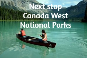 Next stop Canada West National Parks