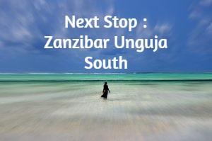 Next Stop : Zanzibar Unguja South