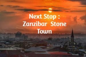 Next Stop : Zanzibar : Stone Town