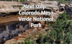 Next stop : Colorado Mesa Verde National Park