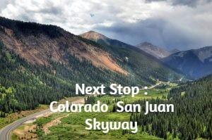 Next Stop : Colorado : San Juan Skyway