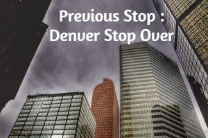 Previous Stop : Denver Stop Over