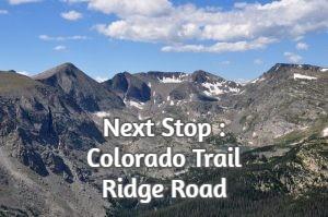 Next Stop : Colorado Trail Ridge Road